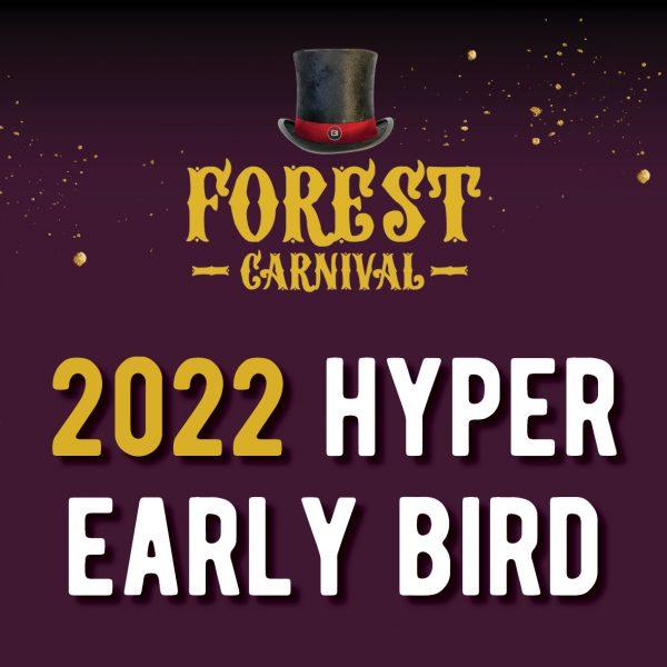FOREST CARNIVAL HYPER EARLY BIRD